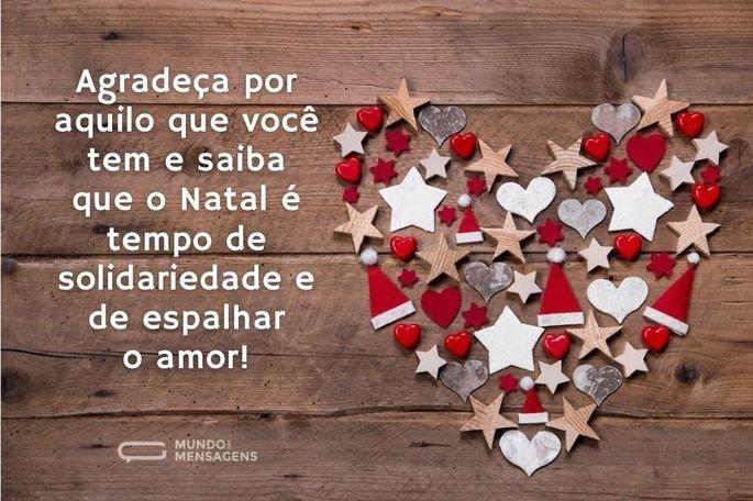 Agradeça por aquilo que você tem e saiba que o Natal é tempo de solidariedade e de espalhar o amor!