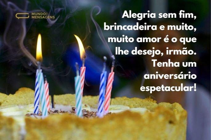 Alegria sem fim, brincadeira e muito, muito amor é o que lhe desejo, irmão. Tenha um aniversário espetacular! (1)