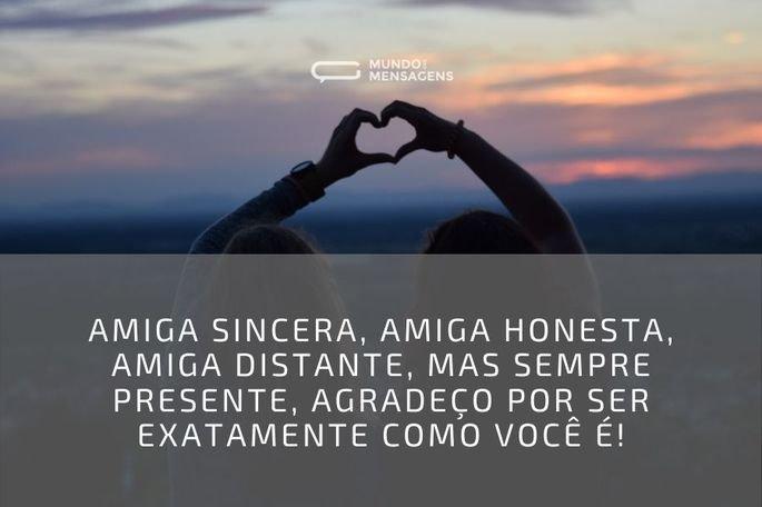 Amiga sincera, amiga honesta, amiga distante, mas sempre presente, agradeço por ser exatamente como você é!