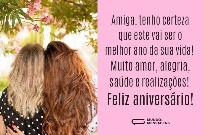 Amiga, tenho certeza que este vai ser o melhor ano da sua vida! Muito amor, alegria, saúde e realizações! Feliz aniversário!