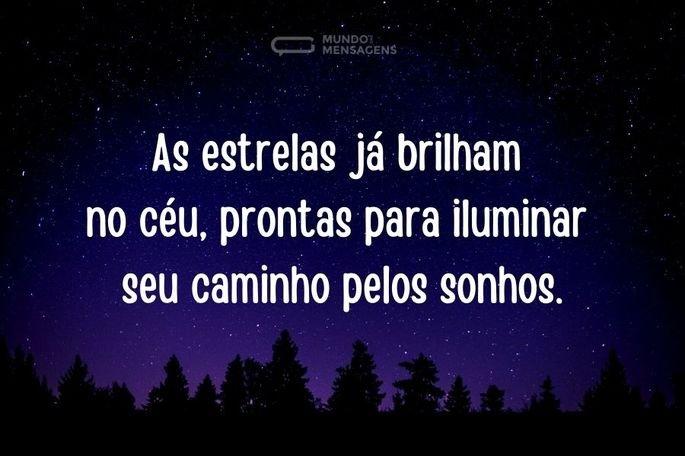 As estrelas já brilham no céu, prontas para iluminar seu caminho pelos sonhos.