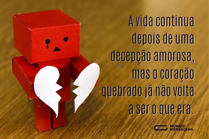 A vida continua depois de uma decepção amorosa, mas o coração quebrado já não volta a ser o que era.
