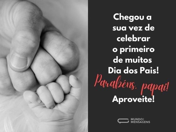 Chegou a sua vez de celebrar o primeiro de muitos Dia dos Pais! Parabéns, papai! Aproveite!