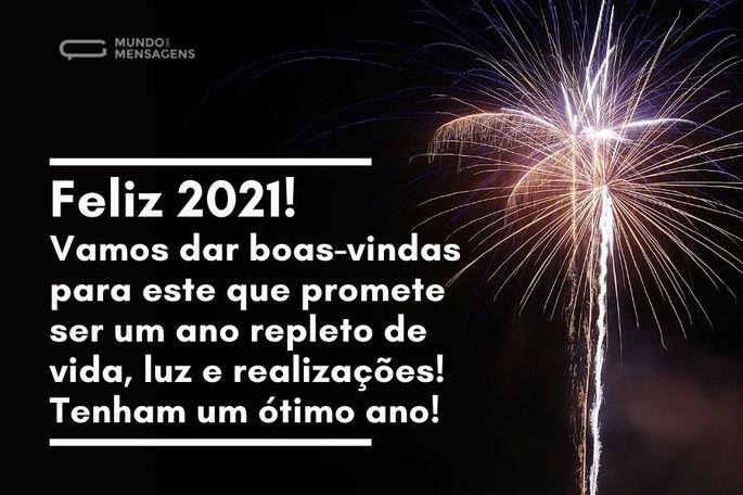 Feliz 2021! Vamos dar boas-vindas para este que promete ser um ano repleto de vida, luz e realizações! Tenham um ótimo ano!