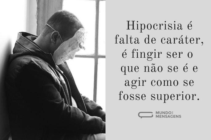 Hipocrisia é falta de caráter