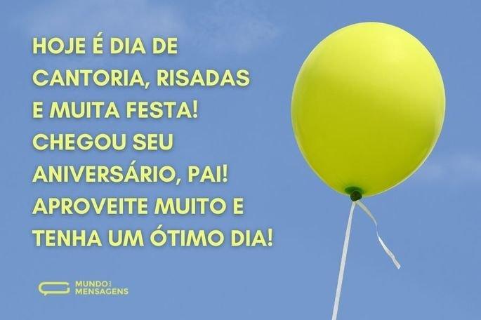 Hoje é dia de cantoria, risadas e muita festa! Chegou seu aniversário, pai! Aproveite muito e tenha um ótimo dia!