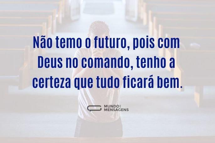 Não temo o futuro pois