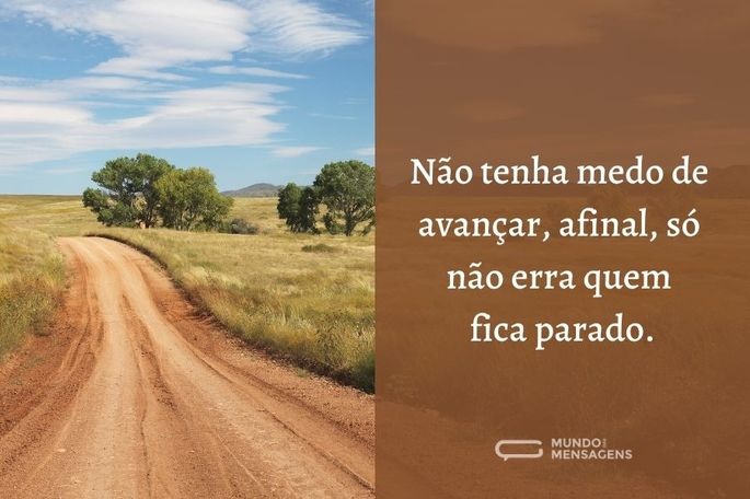 não tenha medo de avançar