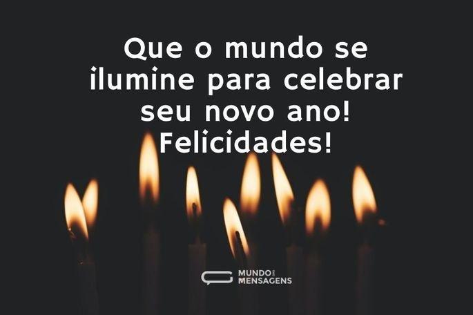 Que o mundo se ilumine para celebrar seu novo ano! Felicidades!
