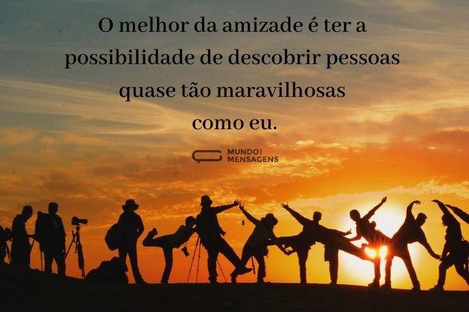 o melhor da amizade é ter a possibilidade