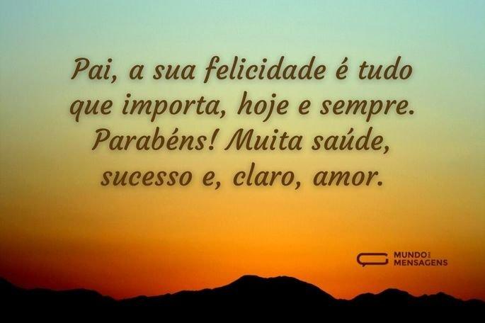 Pai, a sua felicidade é tudo que importa, hoje e sempre. Parabéns! Muita saúde, sucesso e, claro, amor.