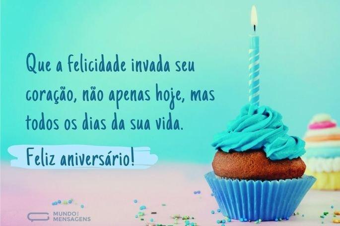 Que a felicidade invada seu coração, não apenas hoje, mas todos os dias da sua vida. Feliz aniversário!