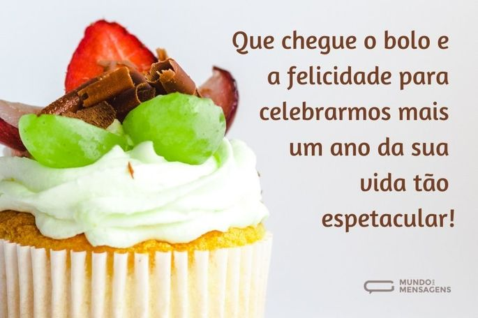 que chegue o bolo e a felicidade para