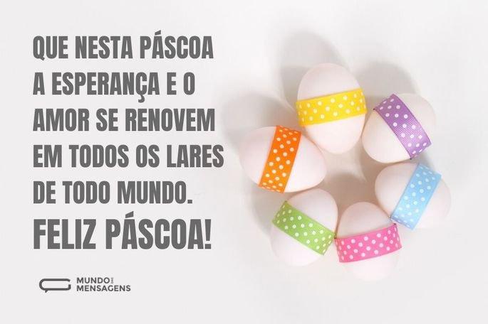 Que nesta Páscoa a esperança e o amor se renovem em todos os lares de todo mundo. Feliz Páscoa!