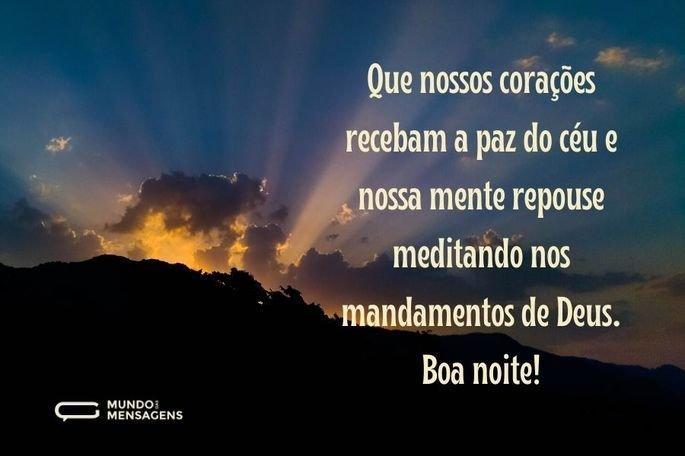 Que nossos corações recebam a paz do céu e nossa mente repouse meditando nos mandamentos de Deus. Boa noite!