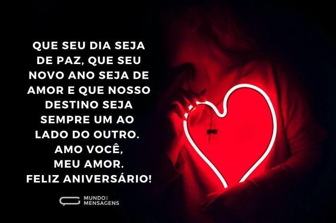 Que seu dia seja de paz, que seu novo ano seja de amor e que nosso destino seja sempre um ao lado do outro. Amo você, meu amor. Feliz aniversário!