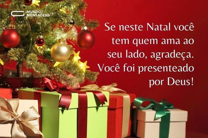 Se neste Natal você tem quem ama ao seu lado, agradeça. Você foi presenteado por Deus!