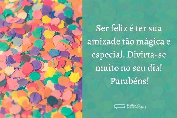 ser feliz é ter sua amizade tão mágica