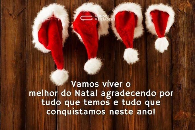 Vamos viver o melhor do Natal agradecendo por tudo que temos e tudo que conquistamos neste ano!