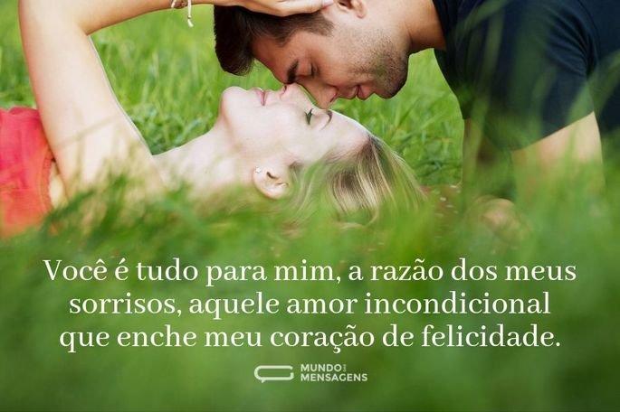 Você é tudo para mim, a razão dos meus sorrisos, aquele amor incondicional que enche meu coração de felicidade.