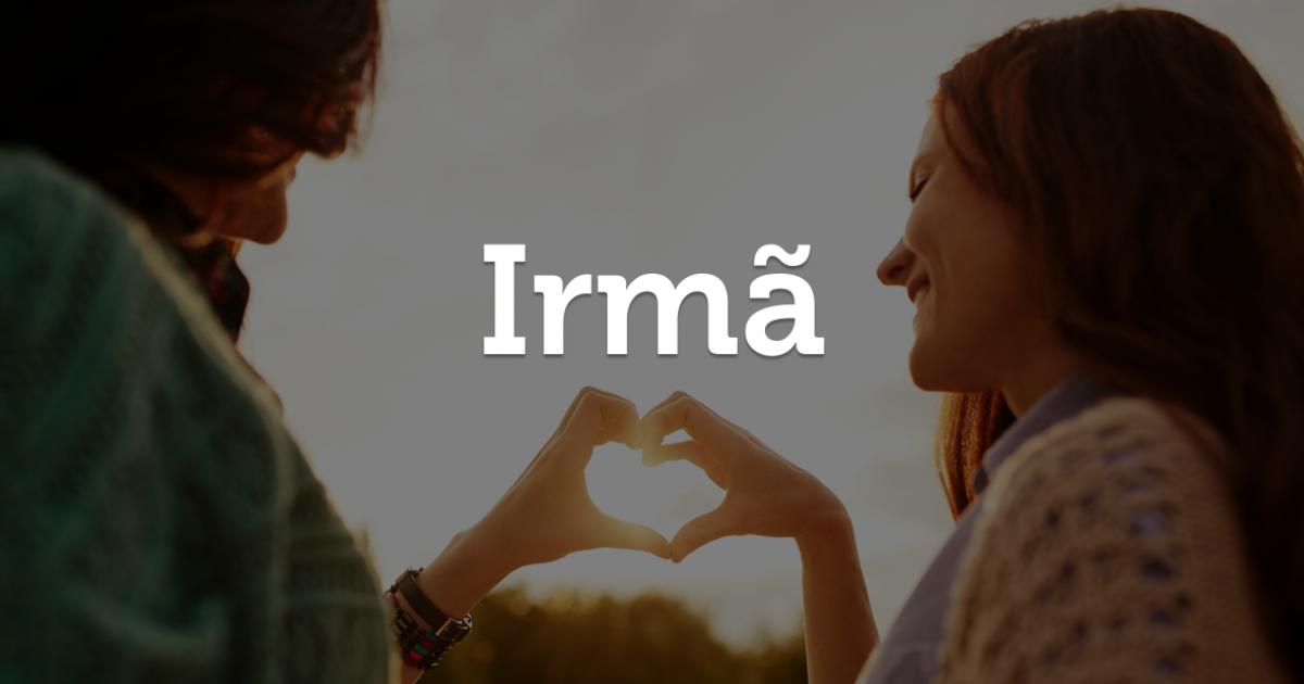 Mensagem Para Minha Irma: Depoimentos Para Irmã