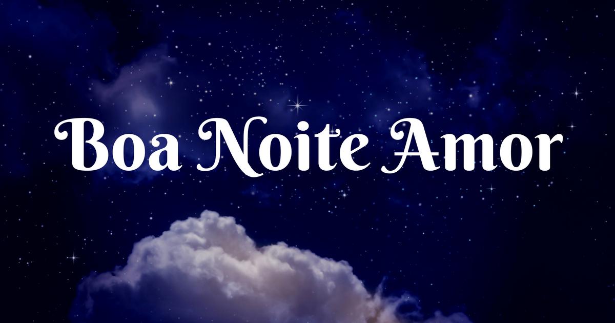Boa Noite Amor Mensagens E Imagens De Boa Noite Românticas E De