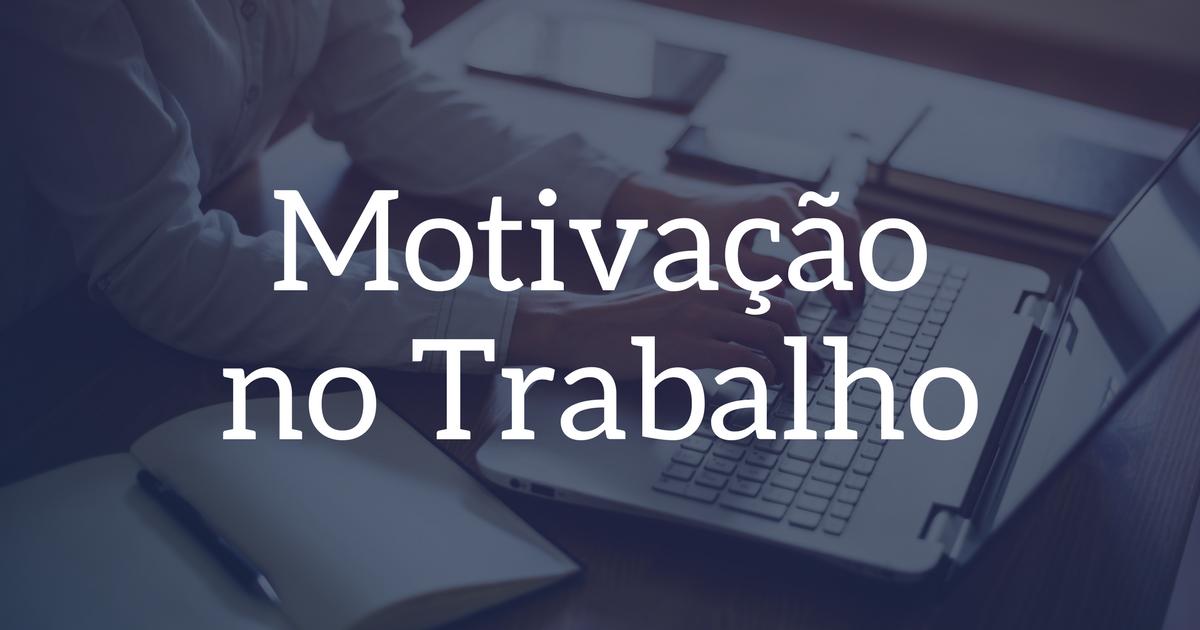 Mensagem De Motivação Para Trabalho
