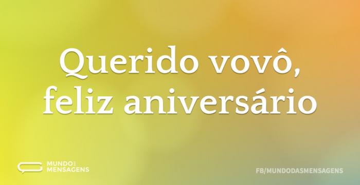 Feliz Aniversário Vovó Feliz: Querido Vovô, Feliz Aniversário