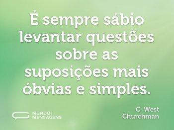 É sempre sábio levantar questões sobre as suposições mais óbvias e simples.