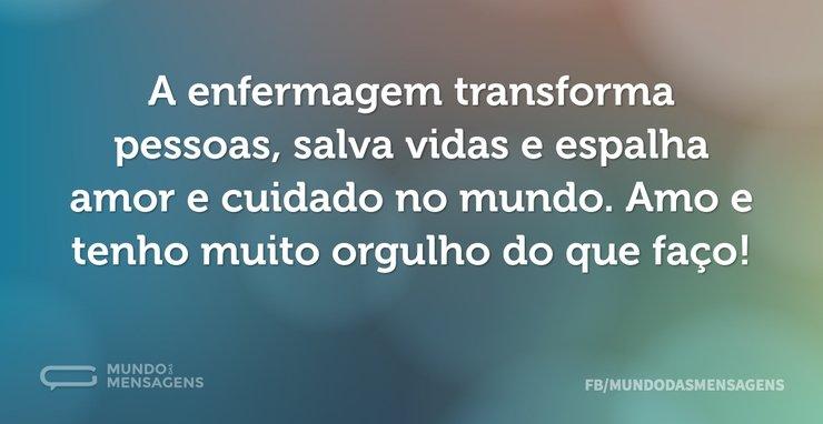A enfermagem transforma pessoas, salva v...