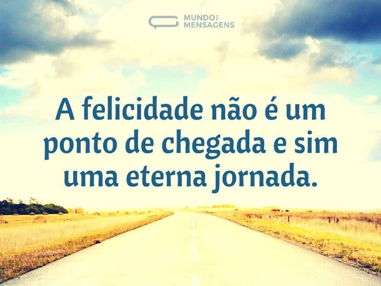 Felicidade é o caminho