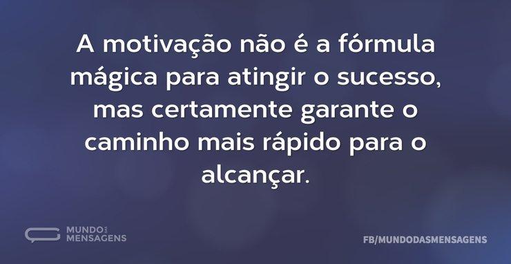 A motivação não é a fórmula mágica para ...