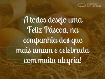A todos desejo uma Feliz Páscoa