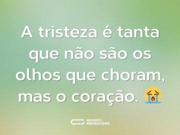 A tristeza é tanta que não são os olhos que choram, mas o coração. 😭