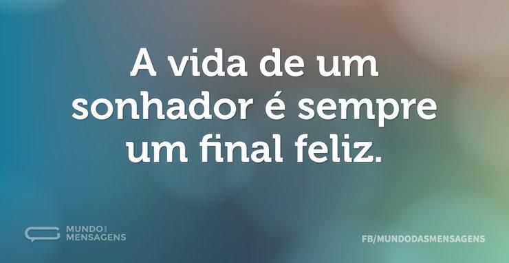 A Vida é Um Constante Recomeço: A Vida De Um Sonhador é Sempre Um Final