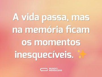 A vida passa, mas na memória ficam os momentos inesquecíveis. ✨