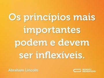Os princípios mais importantes podem e devem ser inflexíveis.