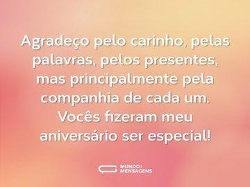 Agradeço pelo carinho, pelas palavras, pelos presentes, mas principalmente pela companhia de cada um. Vocês fizeram meu aniversário ser especial!