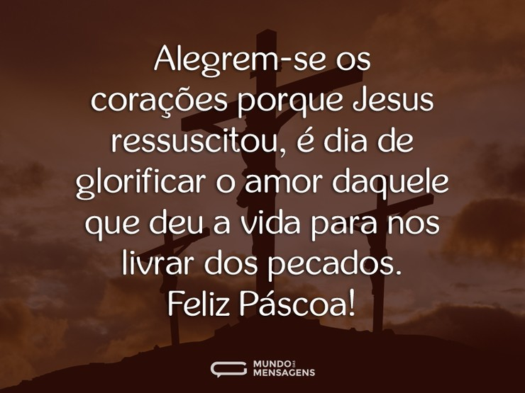 Páscoa é Ressurreição é Jesus é Amor Mundo Das Mensagens