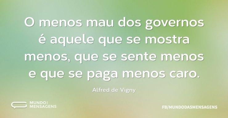 O menos mau dos governos é aquele que se...