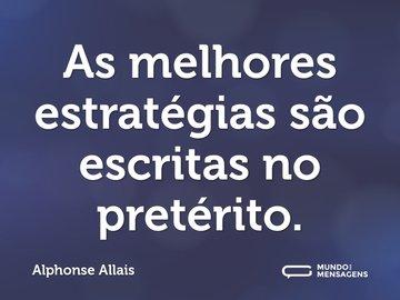 As melhores estratégias são escritas no pretérito.