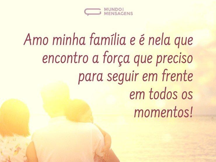 O amor pela família é minha força
