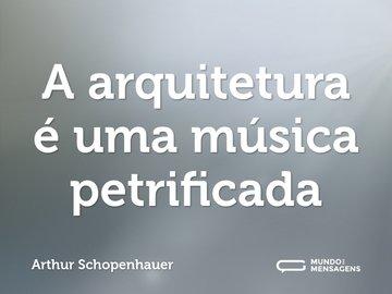 A arquitetura é uma música petrificada