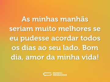 Bom Dia Amor Frases De Bom Dia Romanticas Mundo Das Mensagens