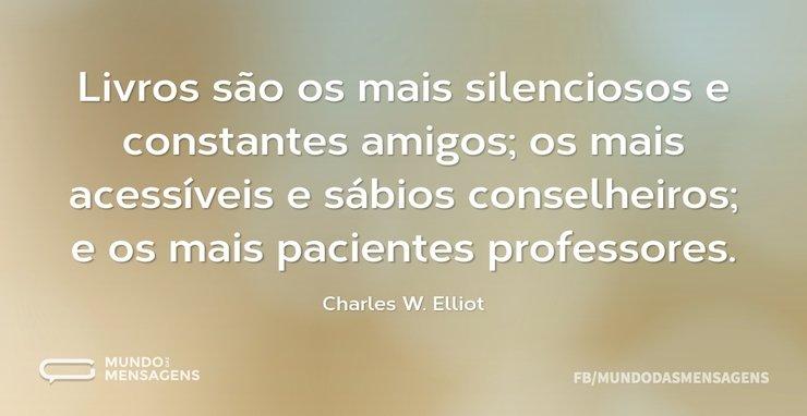 Livros são os mais silenciosos e constan...