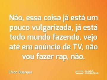 Frases De Chico Buarque Mundo Das Mensagens