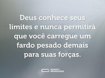 Deus conhece seus limites e nunca permitirá que você carregue um fardo pesado demais para suas forças.
