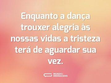 Frases De Dança - enquanto a danca