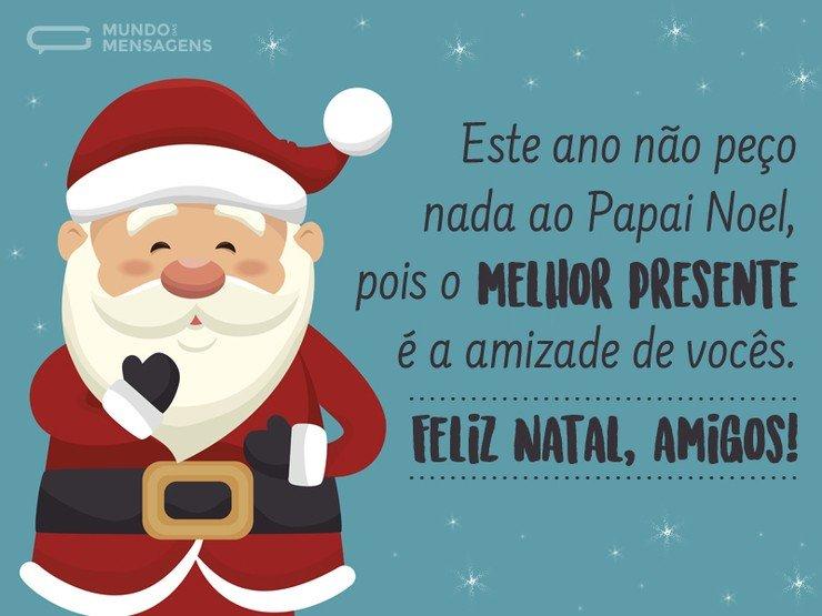 Melhor Presente De Natal São Os Amigos Mundo Das Mensagens