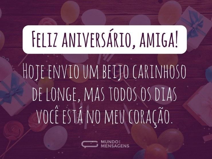 Feliz Aniversário Amiga Envio Um Beijo E O Desejo De Que: Beijo Carinhoso E Distante Para Amiga